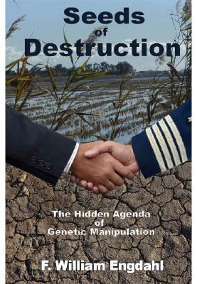 'Seeds of Destruction', The Hidden Agenda of Genetic Manipulation 2511478