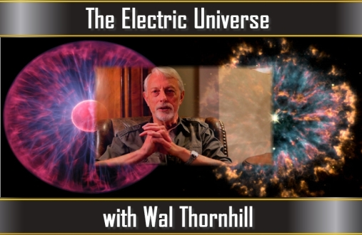 SOURCE ENERGY: Wal Thornhill on the Basics of Electric Universe Theory Iu-4