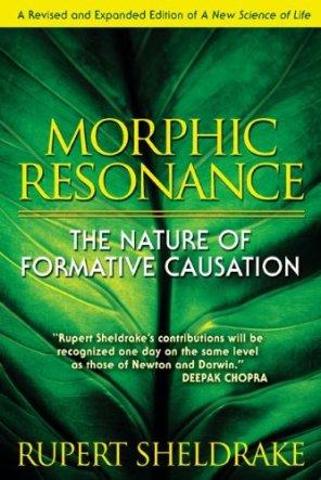 'Morphic Resonance & Morphic Fields', Collective Memory & the Habits of Nature Iu53wbam13